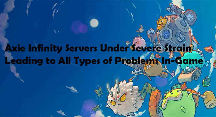 Axie Infinity Can't Start Game, Server Issues, Can't Choose Team, Errors, and Much More