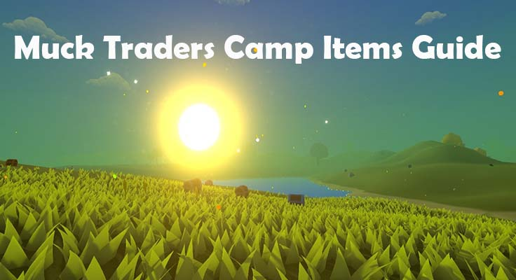 Muck Traders Camp Items Guide