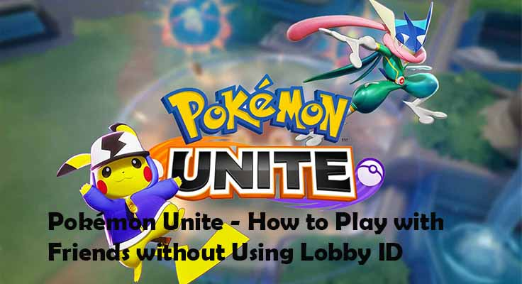 Pokemon Unite - How to Play with Friends without Using Lobby ID